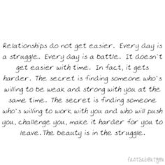 the beauty of relationships are in the struggles.