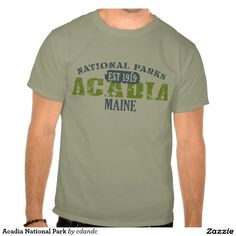 Acadia National Park T-shirt - - Sport your favorite National Park in style with great souvenir shirts, hats, mugs, stickers and gifts from SnapTees.  - Shop for More National Park Gifts Here -  http://www.zazzle.com/cdandc