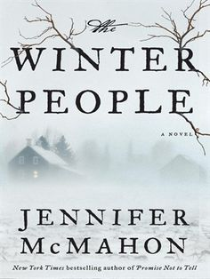 "The Winter People by Jennifer McMahon ""Some things are out of our control. Sometimes terrible things happen and there's not a damn thing we can do to stop them."""