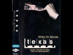 That was yesterday: TEXAS - White On Blonde (Full Album)