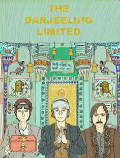 The Darjeeling Limited: I love these three! Perfect illustration of a delightful poster