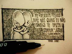 """""""Me desculpe pelos dias nos quais eu não consigo te fazer sorrir"""" -Lucas Martins (Desenhos de um garoto solitário)"""