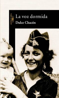 La voz dormida, Dulce Chacón, a novel about the Spanish civil war and its effects on women and families Chimamanda Ngozi Adichie, Charlotte Bronte, Patti Smith, Margaret Atwood, Virginia Woolf, Jane Eyre, Maya Angelou, The Book Thief, Ways Of Learning