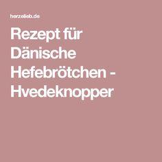 Rezept für Dänische Hefebrötchen - Hvedeknopper