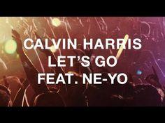 "Calvin Harris featuring Ne-Yo - ""Let's Go"" (Radio edit) I Love Music, Love Songs, New Music, Running Songs, Theme Tunes, Summer Songs, Workout Music, My Philosophy, Calvin Harris"