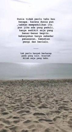 22 Trendy Ideas for quotes indonesia motivasi islam Smile Quotes, New Quotes, Faith Quotes, Words Quotes, Love Quotes, Inspirational Quotes, Motivational, Funny Quotes, Art Qoutes