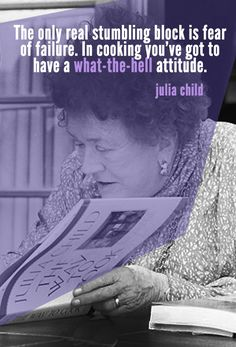 Julia Child | 10 Quotes To Inspire Your Inner Creative