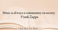 Frank Zappa Quotes About Society - 62944