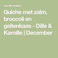 Quiche met zalm, broccoli en geitenkaas - Dille & Kamille   December