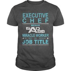 Because Badass Miracle Worker Is Not An Official Job Title EXECUTIVE CHEF Perfect T-shirt /Guys Tee / Ladies Tee / Youth Tee / Hoodies / Sweat shirt / Guys V-Neck / Ladies V-Neck/ Unisex Tank Top / Unisex Long Sleeve t shirts on sale ,ladies t shirts ,t shirt shopping ,t shirt design online ,neon t shirts ,stylish t shirts for mens ,design own t shirt ,latest t shirts for mens ,custom tshirt printing ,vintage tee shirts ,funny shirts for guys ,t shirt funny , retro shirts ,printing on t…