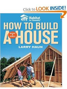 Habitat for Humanity How to Build a House Revised & Updated(Habitat for Humanity): Larry Haun: Amazon.com: Books