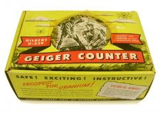 Gilbert Geiger Counter: Safe! Exciting! Instructive! Prospect for Uranium!