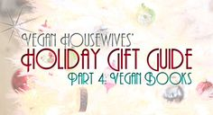 Holiday Gift Guide Part 4 | Vegan Books for Him, Her   Little Ones