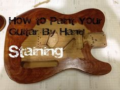How to paint your guitar by hand: Staining - YouTube