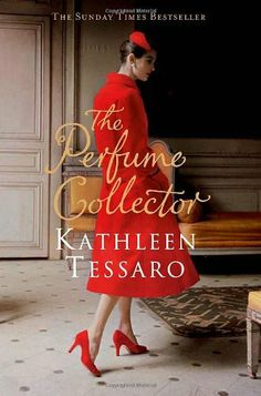 Buy The Perfume Collector by Kathleen Tessaro at Mighty Ape NZ. A secret history of scent, memory and desire from the Sunday Times bestselling author of ELEGANCE and THE DEBUTANTE. One letter will turn newly-mar. New Books, Good Books, Books To Read, Drama Teacher, The Sunday Times, Newly Married, The Secret History, High Society, Historical Fiction