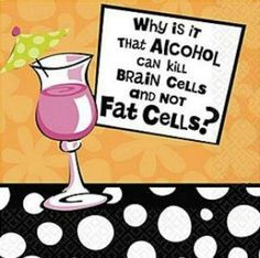 Why is it that alcohol can kill brain cells and not fat cells?