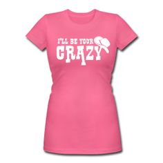 I'LL BE YOUR CRAZY, HUNTER HAYES, COUNTRY MUSIC, FOLK, GUITAR, CONCERTS, TIM MCGRAW, KENNY CHESNEY, LUKE BRYAN, JAKE OWEN, HUNTER HAYES, BRAD PAISLEY  WWW.WICKEDTS.SPREADSHIRT.COM