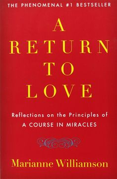 """A Return to Love: Reflections on the Principles of """"A Course in Miracles"""" by Marianne Williamson. This book is a classic. Many of her concepts around loving self and shining and not shrinking are really beautiful. I Love Books, Good Books, Books To Read, My Books, Reading Lists, Book Lists, Reading Books, Life Changing Books, Spirituality Books"""