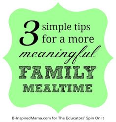 The Educators' Spin On It: Tips for Meaningful Family Mealtime: Snapshot of Parenting with Purpose.