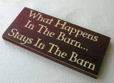 Funny Signs What Happens In The Barn Stays In The Barn  Wood Sign You Pick Colors FATHER'S DAY GIFT