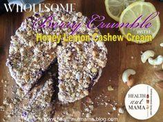 Berry Crumble with Honey Lemon Cashew Cream | dairy free, grain free