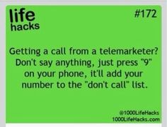 """Life Hacks ----> Press When You Get a Call From a Telemarketer to Add Your Number to """"Don't Call"""" List I Need To Know, The More You Know, Things To Know, Just For You, Good Things, Random Things, Simple Life Hacks, Useful Life Hacks, 25 Life Hacks"""