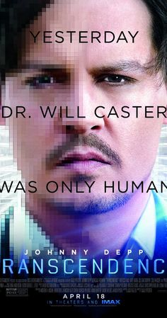 Transcendence - As Dr. Will Caster works toward his goal of creating an omniscient, sentient machine, a radical anti-technology organization fights to prevent him from establishing a world where computers can transcend the abilities of the human brain.