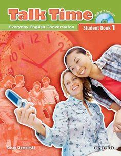 Talk Time: Everyday English Conversation: Student Book 1