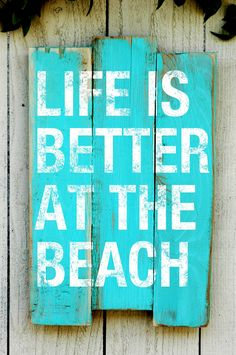 "Beach House Decorating Sign with Saying  Made by JetmakDesigns, $68.00 (I can make it and have it say ""life is better in the woods"" for no more $5"