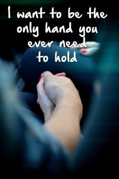 I want to be the only hand you ever need to hold love love quotes relationship quotes relationship quotes and sayings Cute Love Quotes, Love Quotes For Her, Romantic Love Quotes, Romantic Images, Short Love Sayings, Love For Her, Romantic Quotes For Husband, Qoutes About Love, Romantic Couples