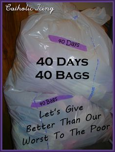 Almsgiving+from+the+heart+during+Lent-+Let's+give+better+than+our+worst+to+the+poor+when+we're+filling+our+bags+this+year.+