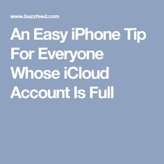An Easy iPhone Tip For Everyone Whose iCloud Account Is Full