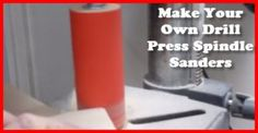 How to make your own drill press spindle sanders