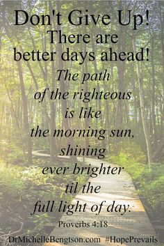 Don't give up! There are brighter days ahead. Hope Prevails. Christian…