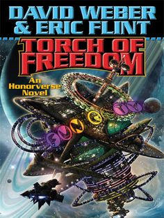 Torch of Freedom by David Weber and Eric Flint  Honorverse Baen