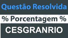 Questão de Porcentagem Resolvida da Cesgranrio