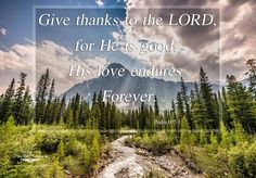 """A good #inspirational reminder to #ALWAYSGIVETHANKS no matter how cold the #weather is!  Psalm 107:1 """"Give thanks to the LORD for He is good; His love endures forever."""" Amen?"""