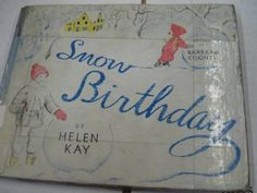 Snow Birthday, by Helen Kay and illustrated by Barbara Cooney