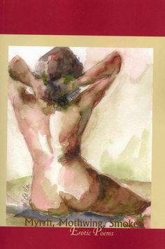 Myrrh, Mothwing, Smoke: Erotic Poems (Paperback)