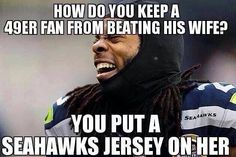 I realize this is absolutely terrible and dv jokes aren't funny. Hawks beating the 49ers, however, is funny.