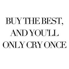 I'd rather go without and wait to purchase a good quality item once than several cheap versions.
