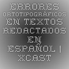 Errores ortotipográficos en textos redactados en español   xcastro.com Periodic Table, Diagram, Ceiling, Periotic Table
