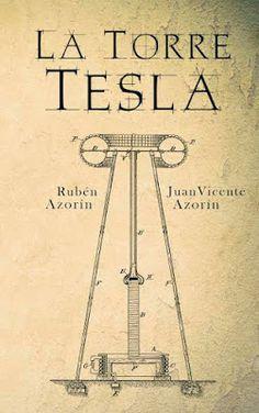 Reseña LA TORRE TESLA. Nuevo libro del escritor bestseller Rubén Azorín   Una novela negra que lo tiene todo.   http://rebeliondelibros.blogspot.com.ar/2017/07/resena-la-torre-tesla.html