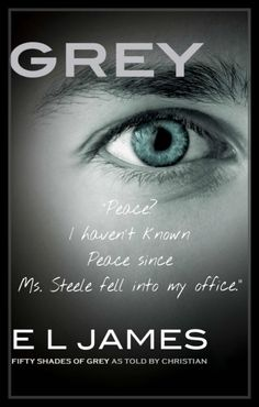 """New to the Library! July 2015 """"Grey"""" By E.L James See the world of Fifty Shades of Grey anew through the eyes of Christian Grey Christian Grey, Shades Of Grey Book, Fifty Shades Of Grey, 50 Shades Books, Anastasia, Grey El James, Ana Steele, Ebooks Pdf, Crazy Quotes"""