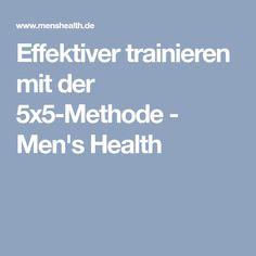 Effektiver trainieren mit der 5x5-Methode - Men's Health