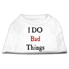 Mirage cat Products 12-Inch I Do Bad Things Screen Print Shirts for cats, Medium, White >>> Find out more details by clicking the image : Cat sweater