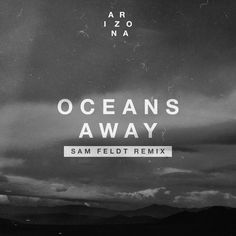 A song from Oceans Away (Sam Feldt Remix). Now playing on Saavn.