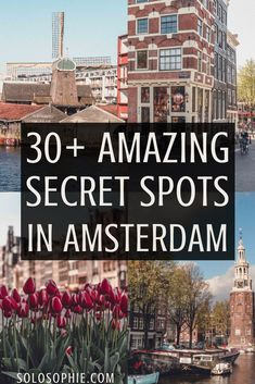 Secret Spots in Amsterdam, the Dutch capital of Holland & A Complete Guide to the best of unusual, offbeat, hidden, and quirky things to do in Amsterdam!