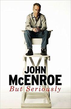 But Seriously Buch von John McEnroe versandkostenfrei bei Weltbild. Tennis Legends, Tennis Stars, Used Books, Great Friends, Memoirs, Bad Boys, Ebooks, Author, Science
