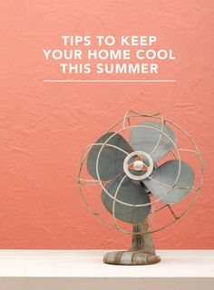 Simple ideas to help beat the heat in your home this summer (without turning on the A/C!!)